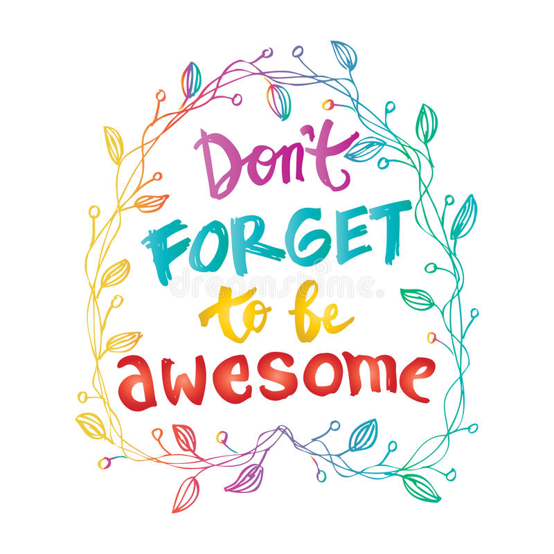 Don`t Forget to be Awesome. Inspirational quote stock illustration