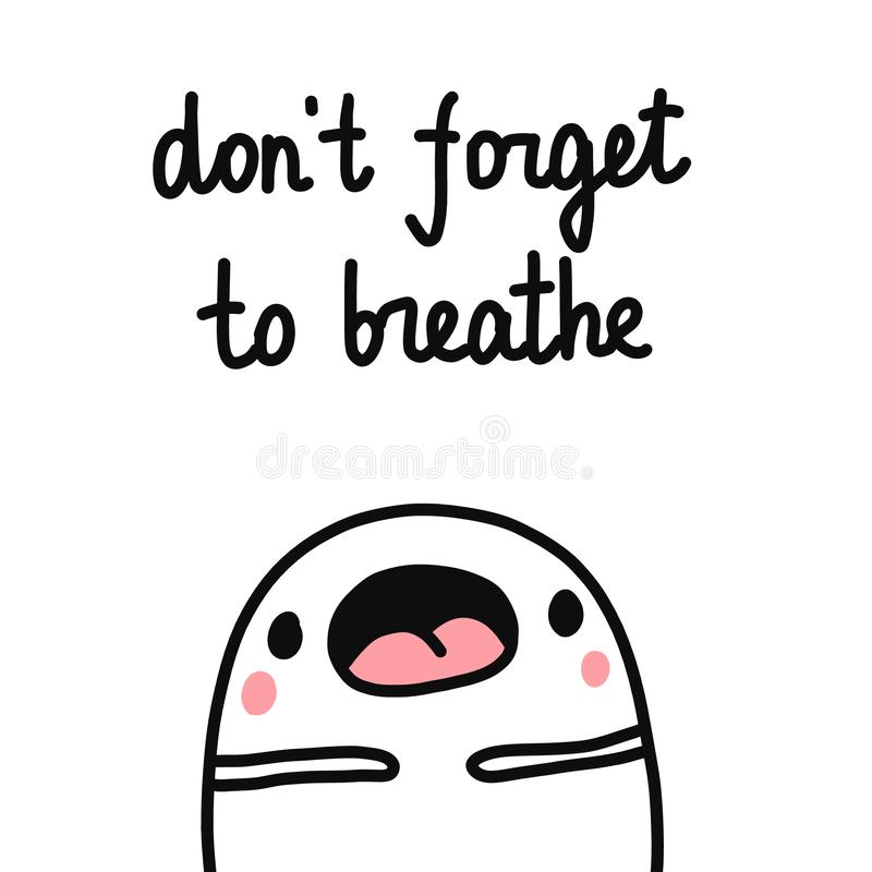 Don`t forget to breathe hand drawn illustration with cute marshmallow for psychology psychotherapy help support session stock illustration