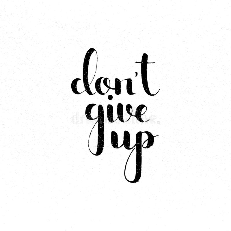 Free Don`t Give Up Handwritten Lettering Stock Photos - 90344383