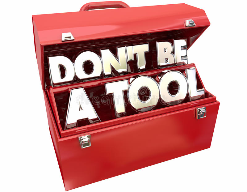 Don-` t ist ein Werkzeug-Ruck-Idiot-Dummkopf-Verhalten-Werkzeugkasten vektor abbildung