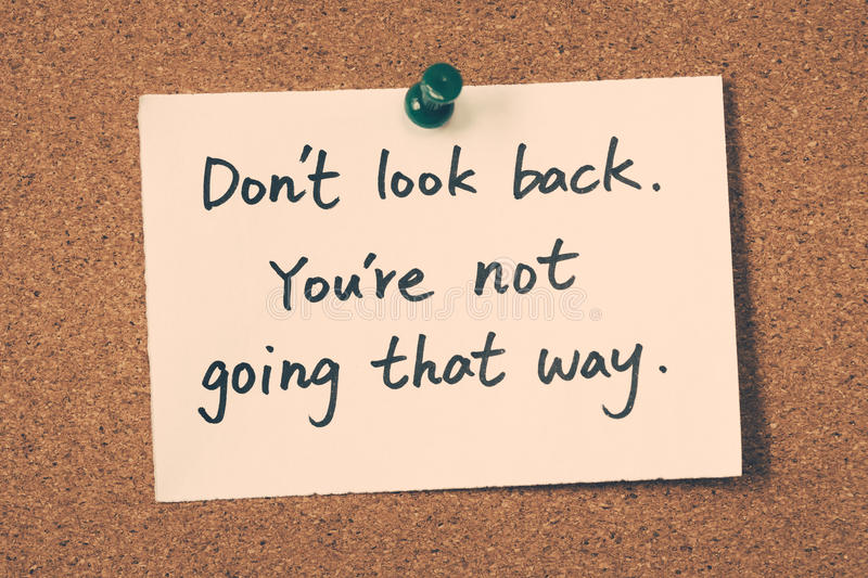 Don't look back. You're not going that way. royalty free stock images