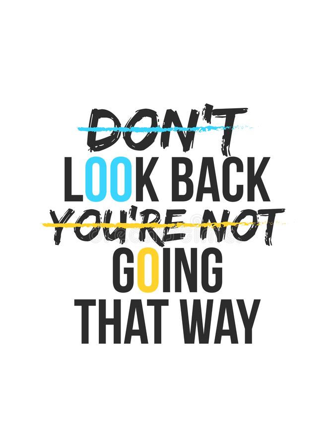 Don`t look back youre not going that way Typography slogan vector design for t shirt printing, embroidery, apparels, Graphic tee a royalty free illustration
