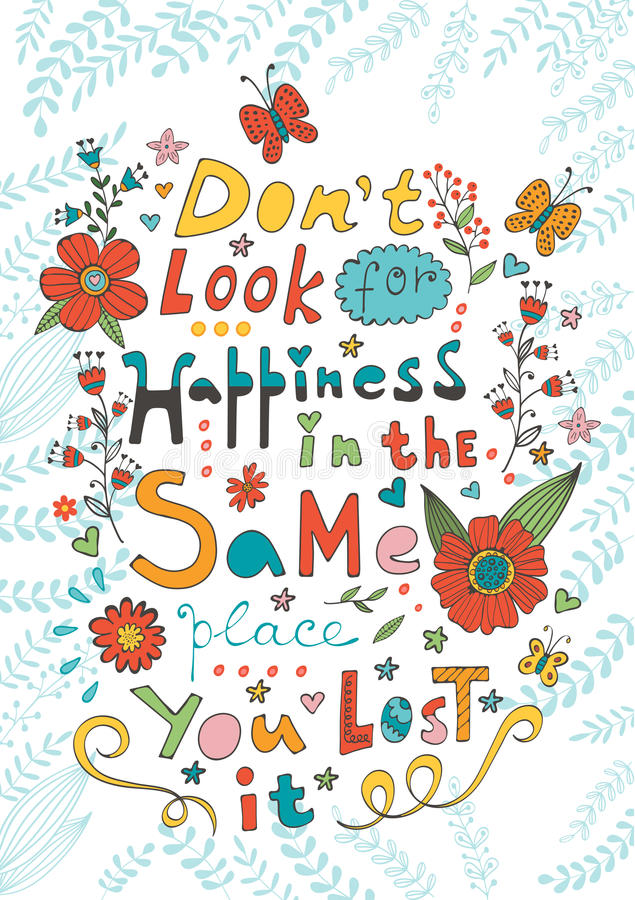 Don t look for happiness in the same place you. Lost it. Hand drawn quote lettering vector illustration