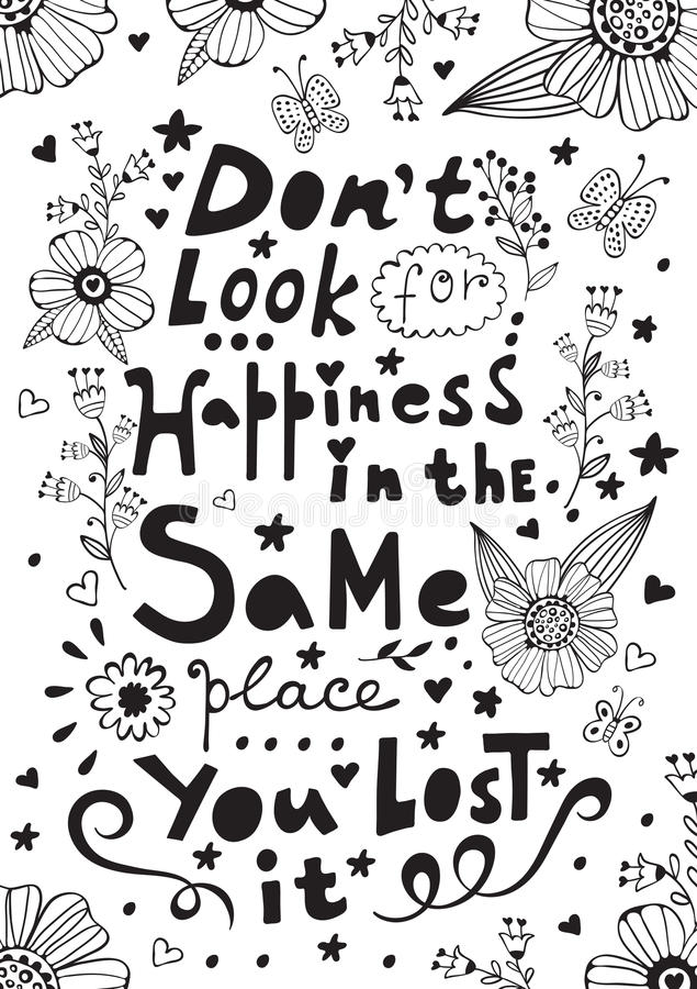 Don t look for happiness in the same place you lost it. Hand drawn quote lettering stock illustration