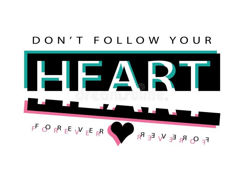 Don ` t podąża koszulowego grafika sloganu trójnika, Tekstylnego wektorowego druku projekt twój serca/T/ ilustracja wektor