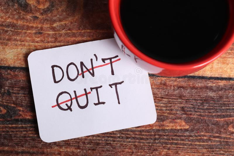 Don`t quit royalty free stock photos