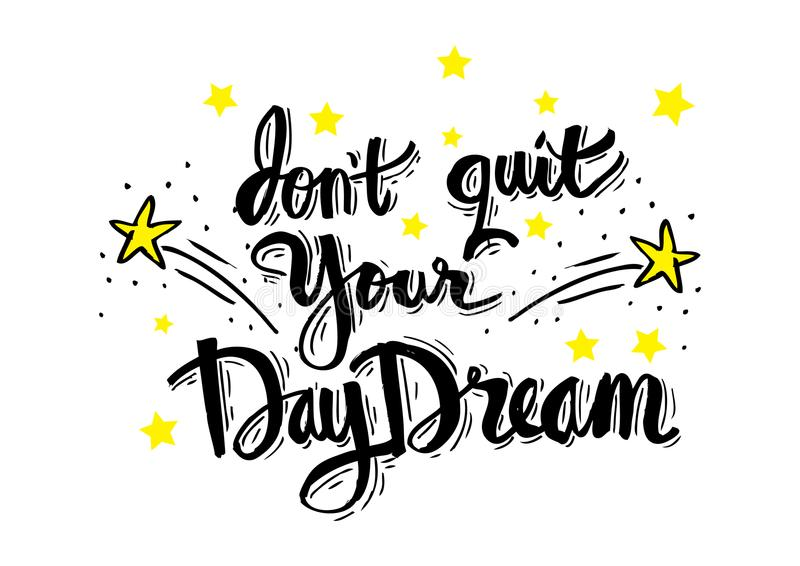Don`t quit your daydream. Motivation quote stock illustration