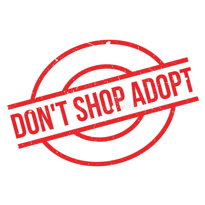 Don`t Shop Adopt rubber stamp. Grunge design with dust scratches. Effects can be easily removed for a clean, crisp look. Color is easily changed royalty free illustration