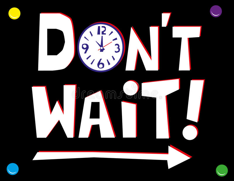 Don't Wait Message. Hand drawn text in white and red on a black wall poster with the words Don't Wait with a clock face and arrow elements to signify time and vector illustration