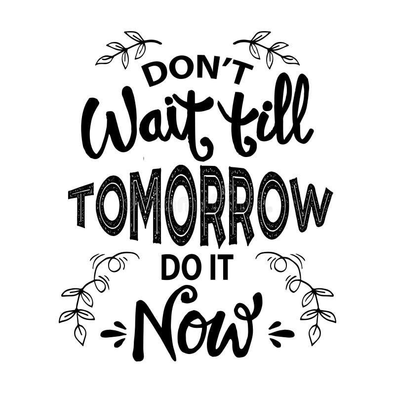 Don`t wait till tomorrow do it now. stock illustration