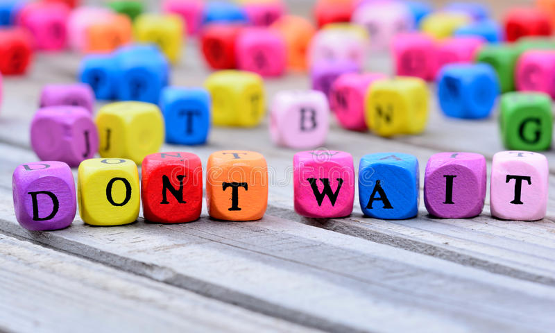 Don't wait words on table royalty free stock photo