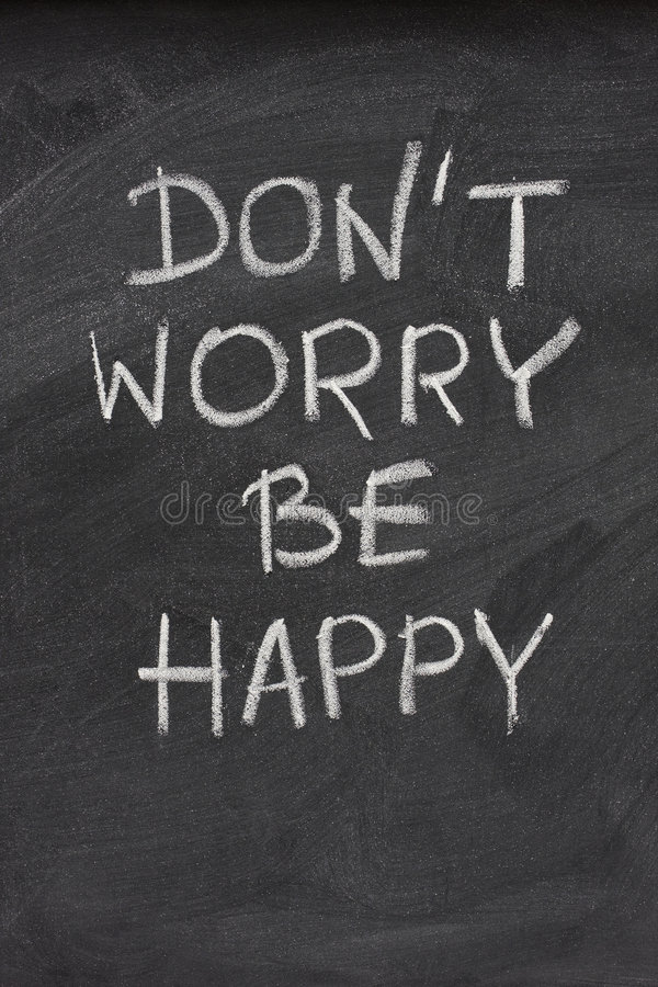 Don T Worry Be Happy Phrase On Blackboard Stock Image