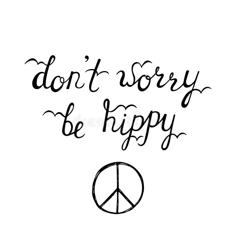 Don`t worry, be hippy. Inspirational quote about happy. vector illustration