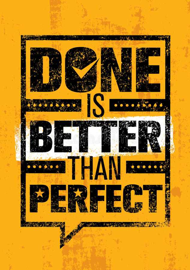 Done Is Better Than Perfect. Inspiring Creative Motivation Quote Template. Vector Typography Banner Design Concept vector illustration