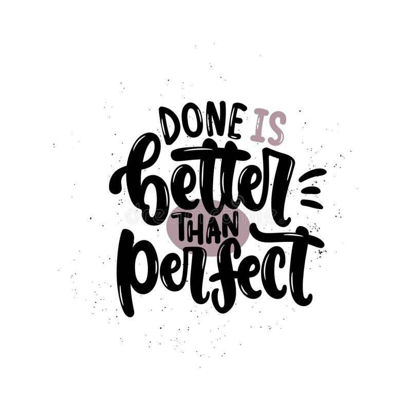 Done is better than perfect. Vector hand drawn illustration. Lettering phrases Done is better than perfect. Idea for poster, postcard royalty free illustration