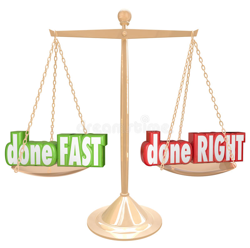 Done Fast Vs Right Scale Balance Weighing Rush Option. Done Fast versus Right words on a gold scale or balance to weigh your options of having a job rushed or vector illustration