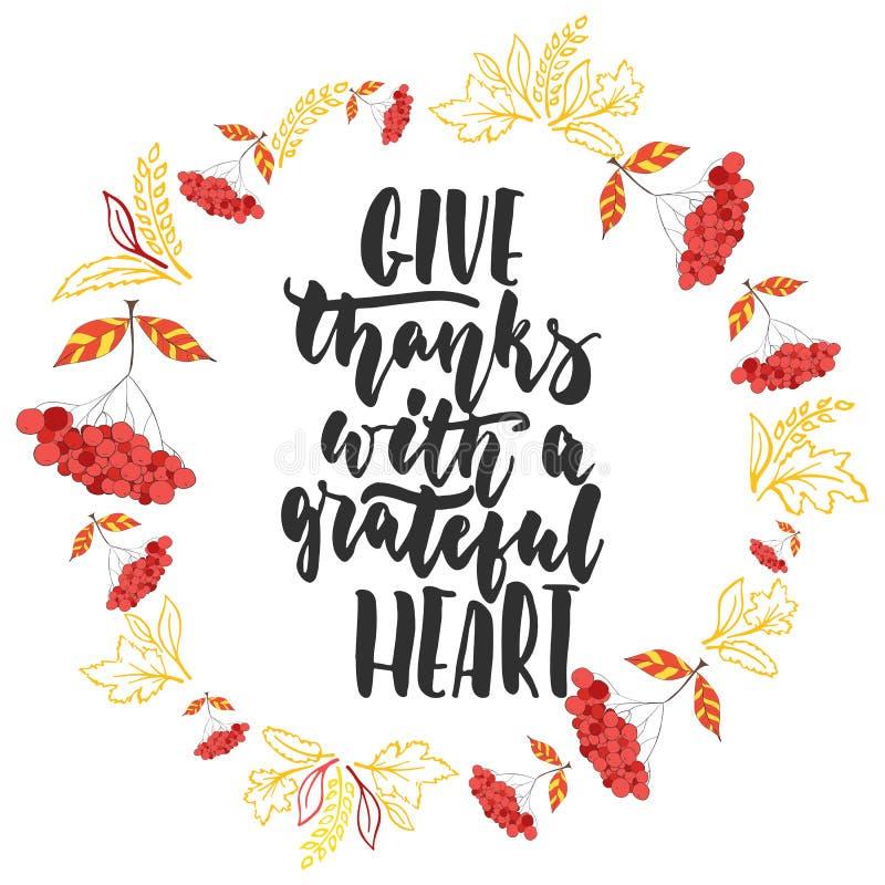 Donnez les mercis avec un coeur reconnaissant - citation latine tirée par la main de lettrage de jour de thanksgiving avec la gui illustration de vecteur