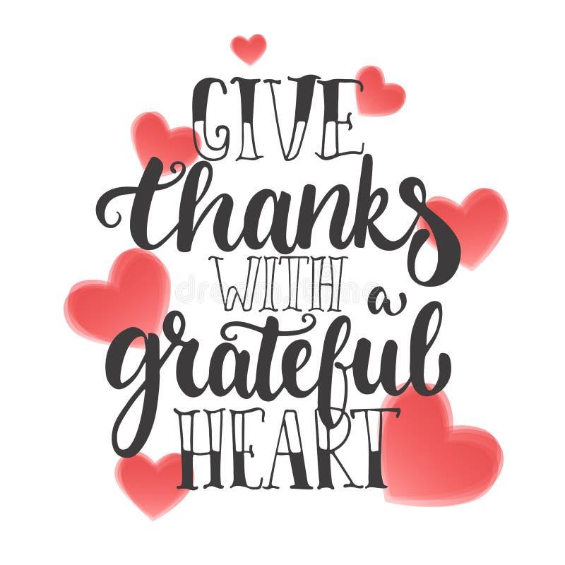 Donnez les mercis avec un coeur reconnaissant - expression de calligraphie de lettrage de jour de thanksgiving Carte de voeux d'a illustration stock