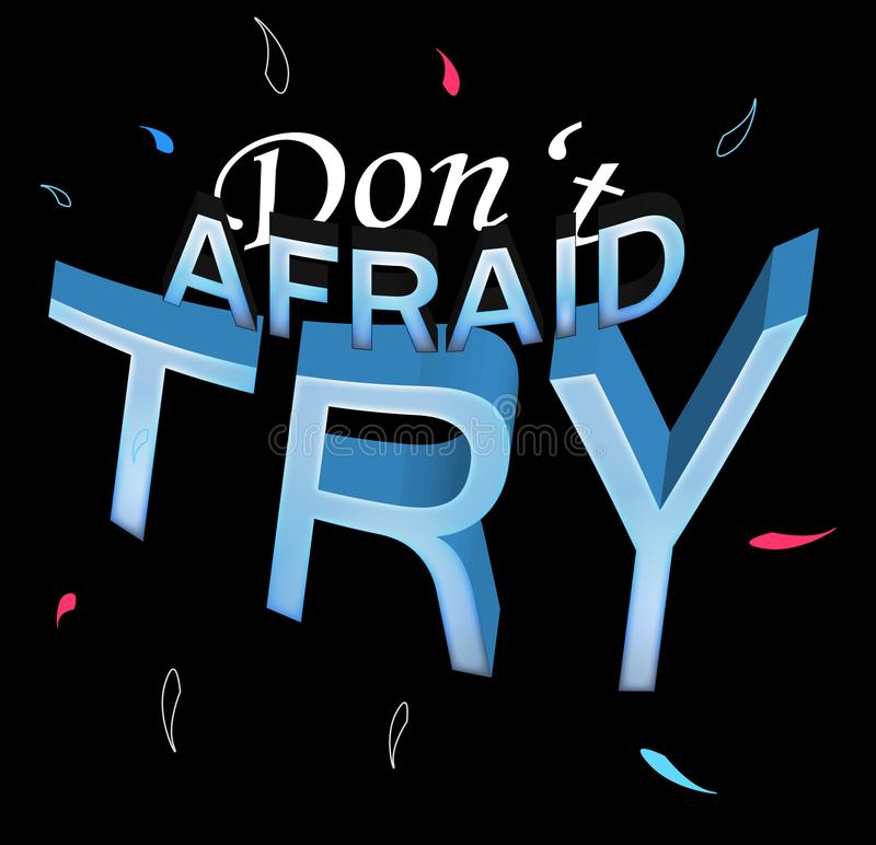 Dont afraid try typography on black background. Inspirational quote stock illustration