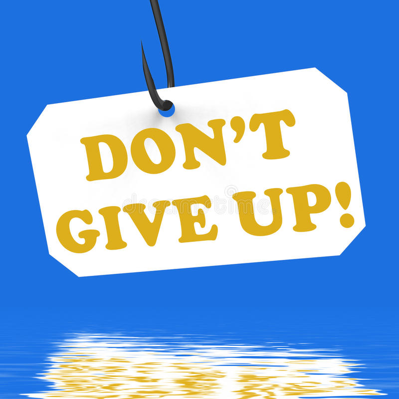 Dont Give Up! On Hook Displays Positivity And Encouragement. Dont Give Up! On Hook Displaying Positivity Motivation And Encouragement stock illustration