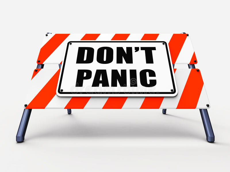 Dont Panic Sign Refers to Relaxing and Avoid. Dont Panic Sign Referring to Relaxing and Avoid Panicking stock illustration