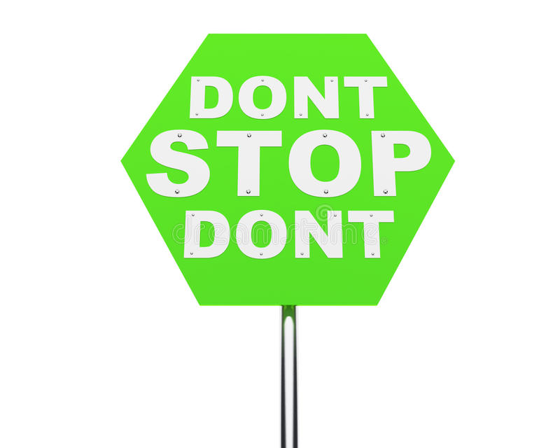 DONT STOP sign. DONT STOP traffic sign isolated over white royalty free illustration