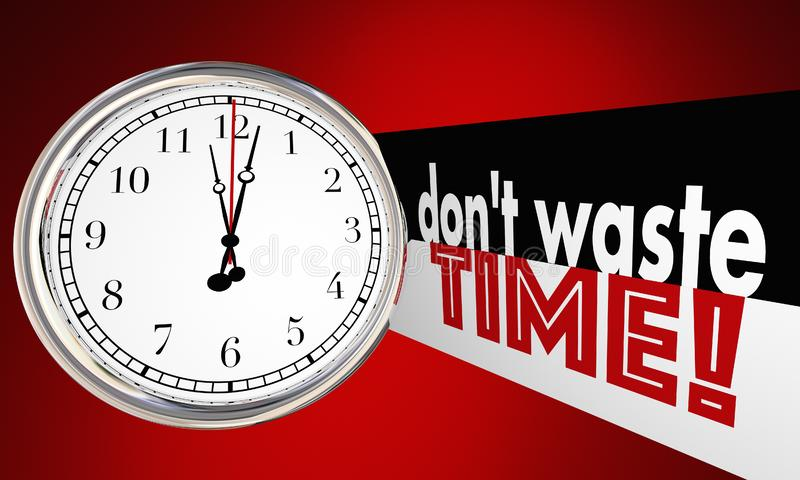 Dont Waste Time Clock Words Use Wisely. 3d Illustration stock illustration