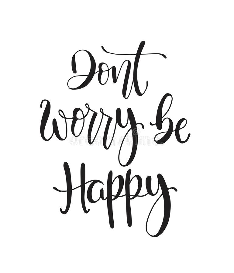 Dont worry be happy, hand lettering, motivational quotes. Modern vector lettering. Inspirational hand lettered quote for wall poster. Printable calligraphy vector illustration