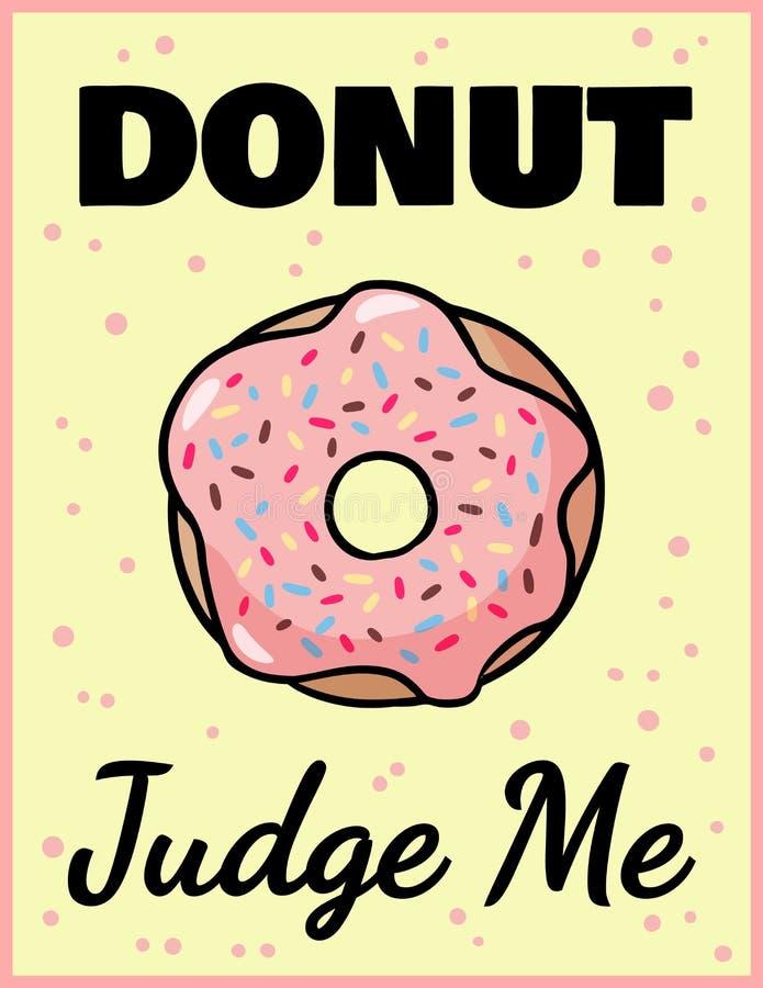 Donut beurteilen mich nette lustige Postkarte Rosa glasig-gl?nzender Donut mit einem Aufschriftflieger Vektorillustration ist für lizenzfreie abbildung