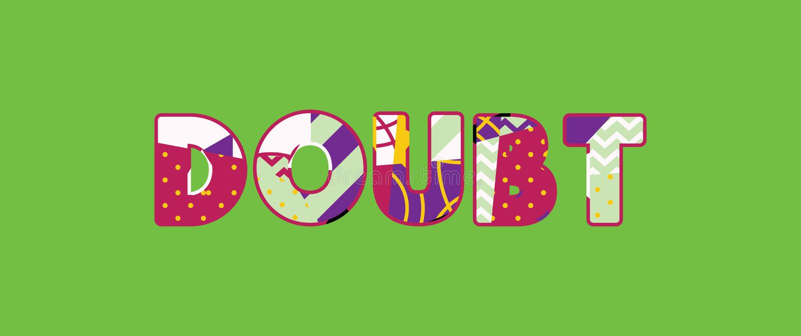 Doubt Concept Word Art Illustration. The word DOUBT concept written in colorful abstract typography. Vector EPS 10 available stock illustration