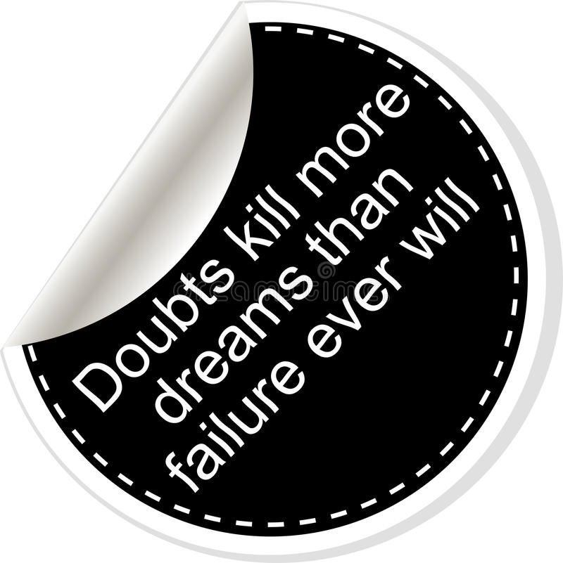 Doubts kill more dreams than failure ever will. Inspirational motivational quote. Simple trendy design. Black and white. Stickers stock illustration