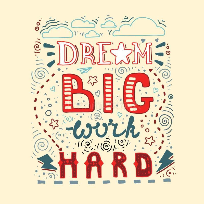 Dröm- stort arbete hårt Bokstäveraffisch med motivational och anspirationalcitationstecken stock illustrationer