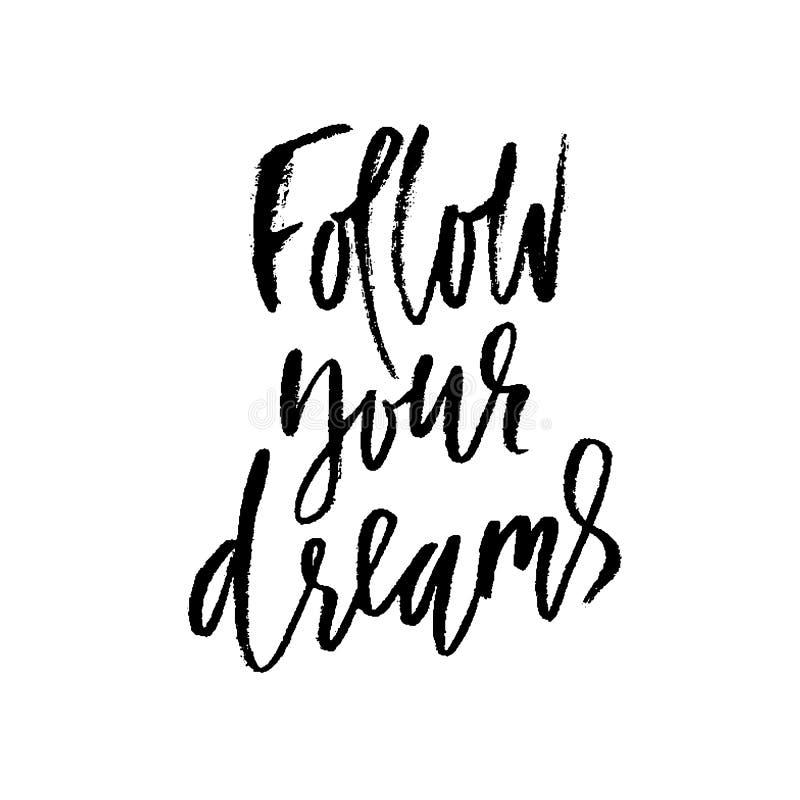 drömmar följer ditt Hand dragen torr borstebokstäver Färgpulverillustration Modernt kalligrafiuttryck också vektor för coreldrawi royaltyfri illustrationer