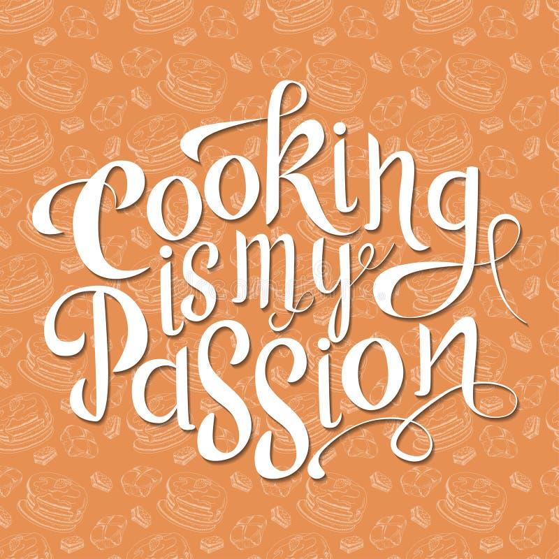 Dragen bokstäver för vektor hand Matlagning är min passion Typogrraphic inspirerande citationstecken på färgrik bakgrund Affischm vektor illustrationer