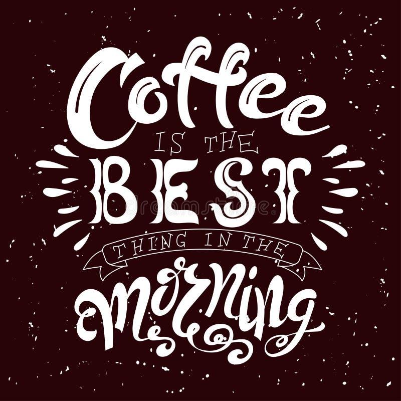 Dragen hand märka affischen Vektorcitationstecken Konstillustration Kaffe är det bästa tinget i morgonen stock illustrationer