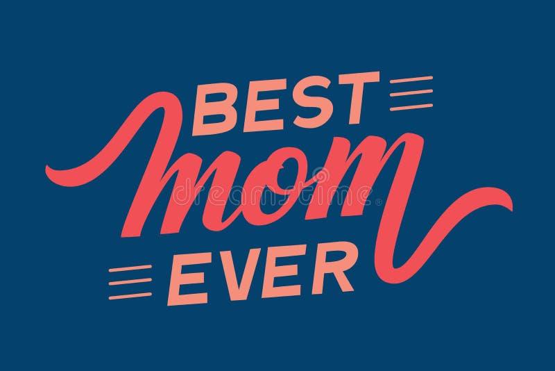 Dragen hand märka den bästa mamman någonsin Elegant modern handskriven kalligrafi med skugga Mammadag F?r kort inbjudningar stock illustrationer