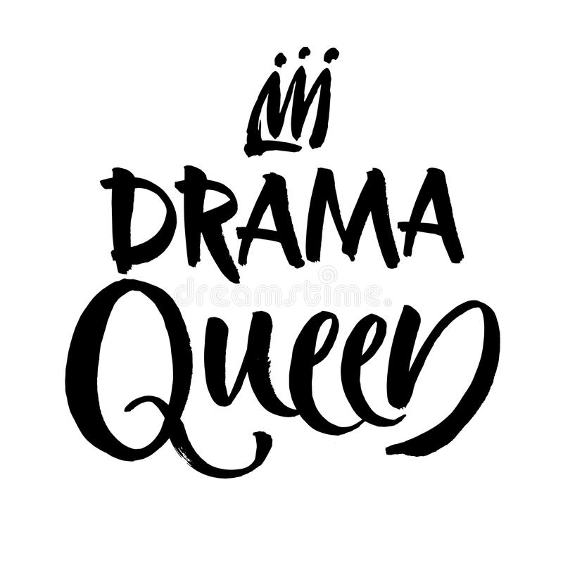 Drama queen black and white hand lettering inscription, handwritten motivational and inspirational positive quote, calligraphy vec. Tor illustration. Modern royalty free illustration