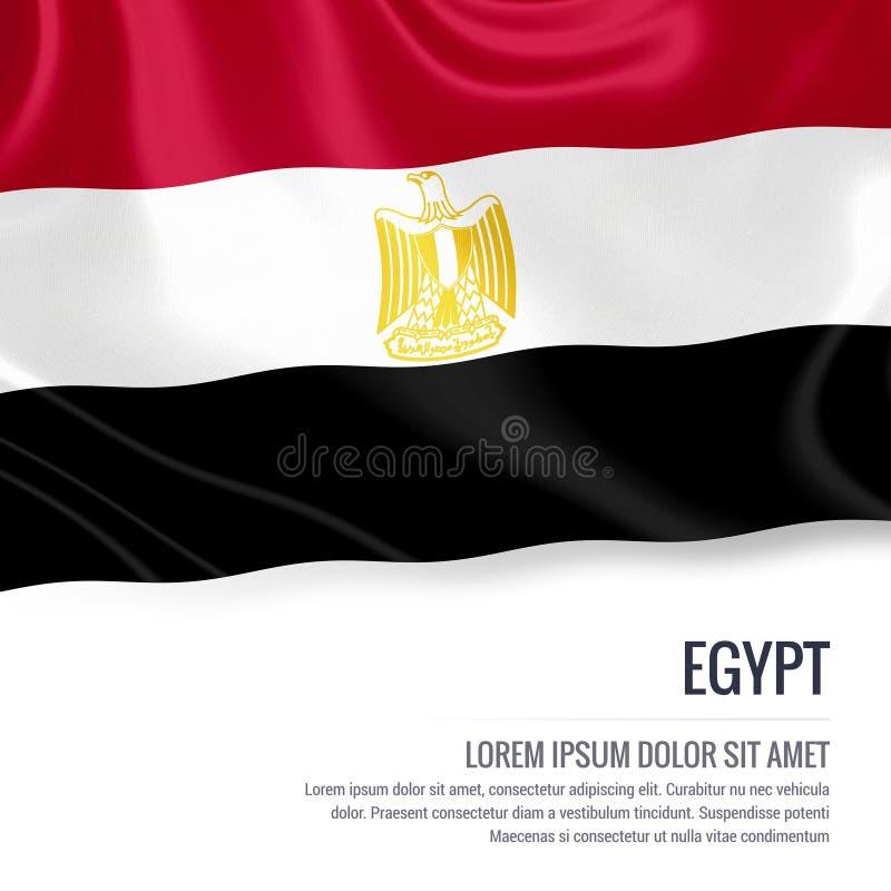 Drapeau soyeux de l'Egypte ondulant sur un fond blanc d'isolement avec le secteur blanc des textes pour votre message d'annonce illustration de vecteur