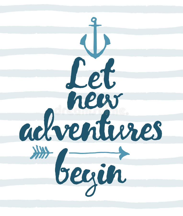 Drawn calligraphic quote Let new adventures poster royalty free illustration