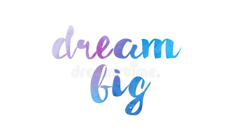 dream big watercolor hand written text positive quote inspiration typography design vector illustration