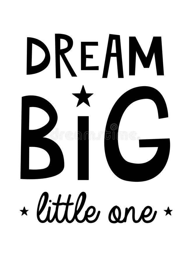 Free Dream Big Little One Inspirational Quote Stock Photography - 98150852