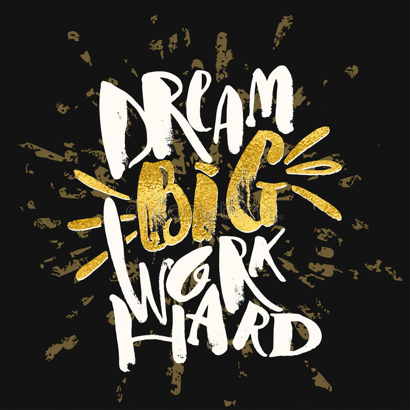 Dream big work hard. Concept hand lettering motivation gold glitter poster. royalty free illustration