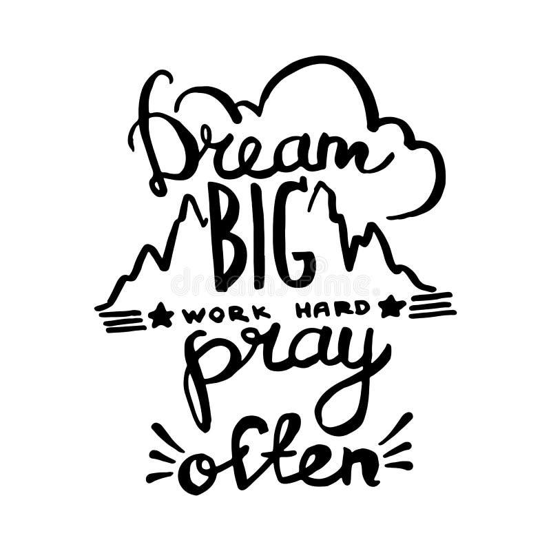 Dream big, work hard, pray often handwriting monogram calligraphy. Engraved ink art vector. royalty free illustration
