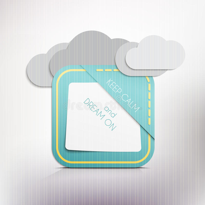 Dream on. Clouds and paper reminder with keep calm and dream on message. vector graphic design royalty free illustration