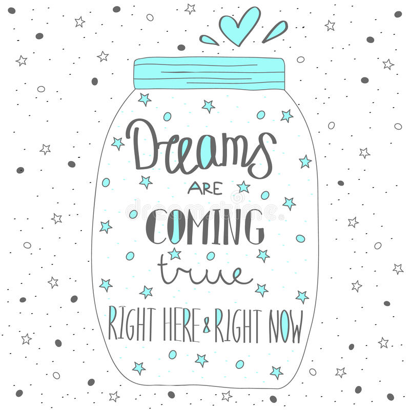 Dream comes true. Hand drawn quote lettering. Dream comes true. Hand drawn quote lettering with blue elements. Jar with stars and bubbles royalty free illustration