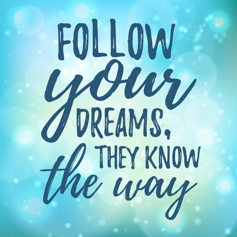 Dream inspirational quote follow your dream. vector illustration