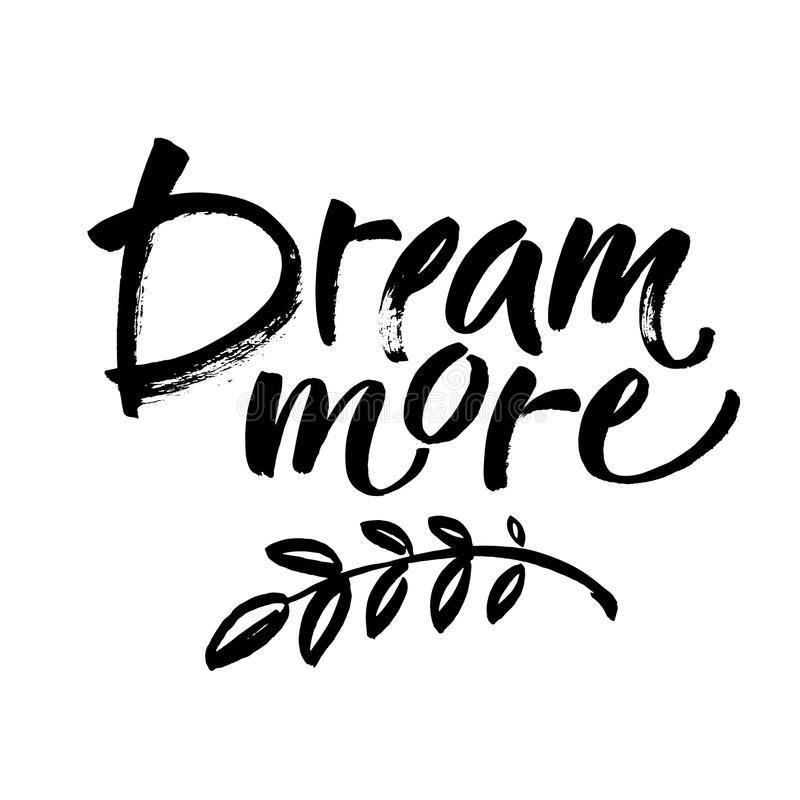 Download Dream More Saying. Inspirational Quote About Dreaming Modern Ink  Brush Calligraphy Isolated On White