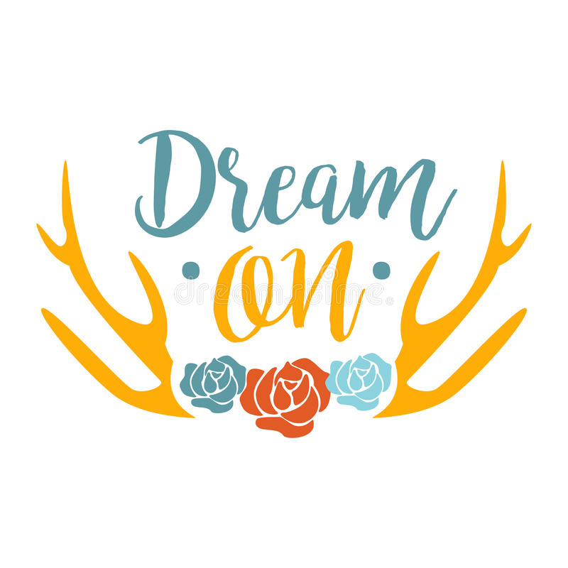 Dream On Slogan Ethnic Boho Style Element, Hipster Fashion Design Template In Blue, Yellow And Red Color With Roses And stock illustration