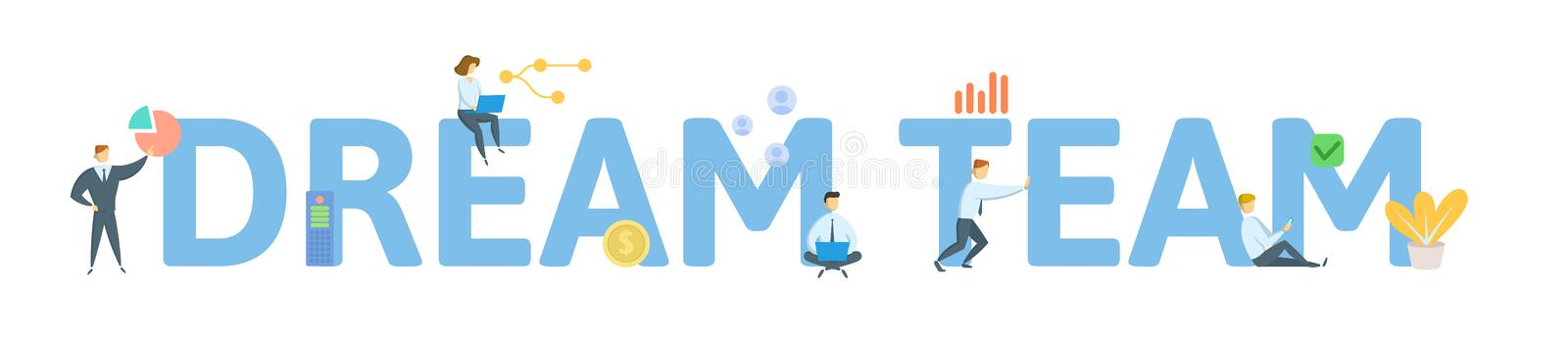 DREAM TEAM. Concept with people, letters and icons. Flat vector illustration. Isolated on white background. DREAM TEAM. Concept with people, letters and icons vector illustration