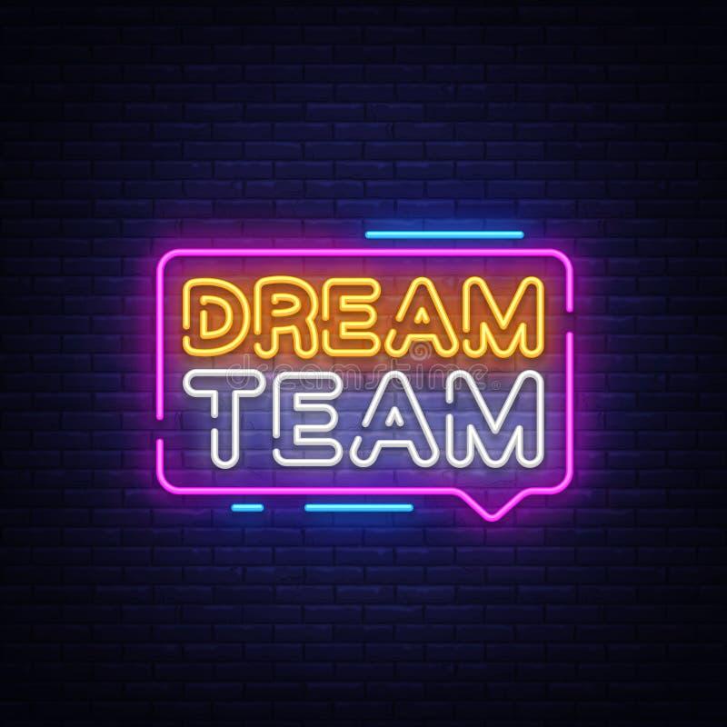 Dream Team Neon Text Vector. Dream Team neon sign, design template, modern trend design, night neon signboard, night vector illustration